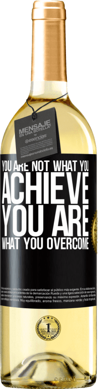 24,95 € Free Shipping | White Wine WHITE Edition You are not what you achieve. You are what you overcome Black Label. Customizable label Young wine Harvest 2020 Verdejo