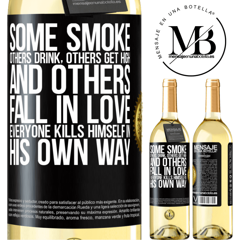 24,95 € Free Shipping   White Wine WHITE Edition Some smoke, others drink, others get high, and others fall in love. Everyone kills himself in his own way Black Label. Customizable label Young wine Harvest 2020 Verdejo