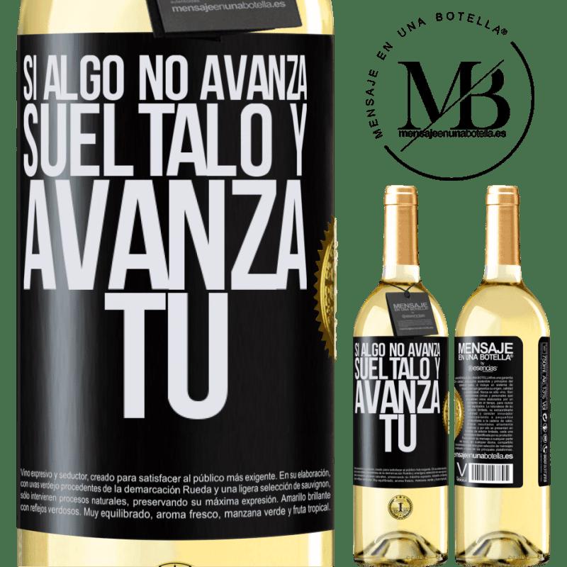 24,95 € Envío gratis | Vino Blanco Edición WHITE Si algo no avanza, suéltalo y avanza tú Etiqueta Negra. Etiqueta personalizable Vino joven Cosecha 2020 Verdejo
