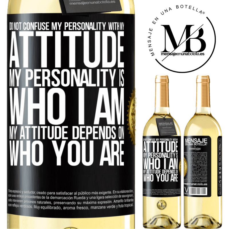 24,95 € Free Shipping | White Wine WHITE Edition Do not confuse my personality with my attitude. My personality is who I am. My attitude depends on who you are Black Label. Customizable label Young wine Harvest 2020 Verdejo