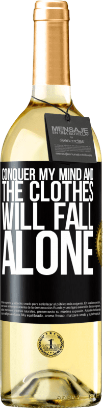 24,95 € Free Shipping | White Wine WHITE Edition Conquer my mind and the clothes will fall alone Black Label. Customizable label Young wine Harvest 2020 Verdejo