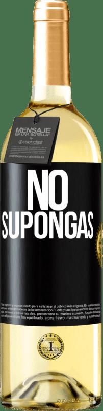 24,95 € Envío gratis   Vino Blanco Edición WHITE No supongas Etiqueta Negra. Etiqueta personalizable Vino joven Cosecha 2020 Verdejo