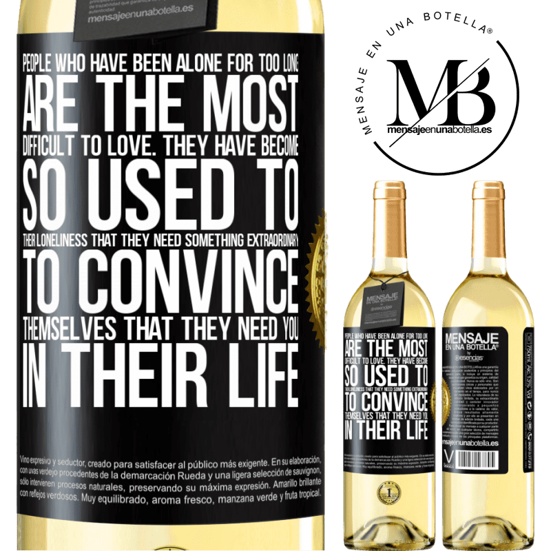 24,95 € Free Shipping   White Wine WHITE Edition People who have been alone for too long, are the most difficult to love. They have become so used to their loneliness that Black Label. Customizable label Young wine Harvest 2020 Verdejo