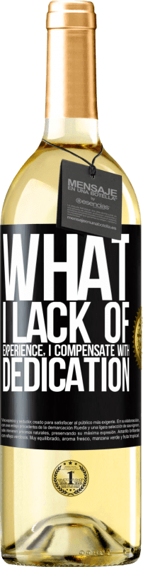 24,95 € Free Shipping | White Wine WHITE Edition What I lack of experience I compensate with dedication Black Label. Customizable label Young wine Harvest 2020 Verdejo
