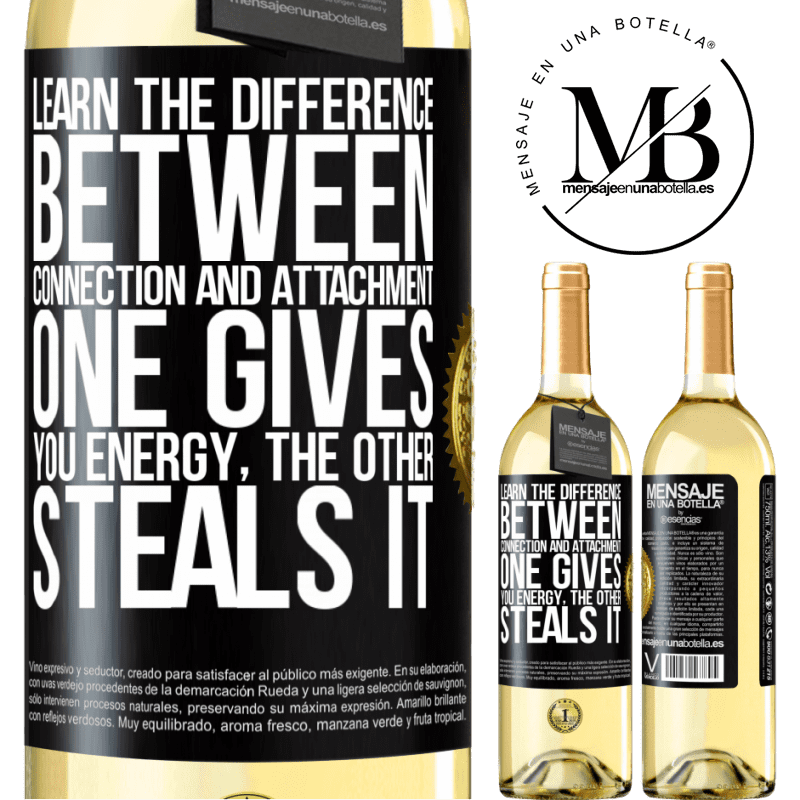 24,95 € Free Shipping | White Wine WHITE Edition Learn the difference between connection and attachment. One gives you energy, the other steals it Black Label. Customizable label Young wine Harvest 2020 Verdejo