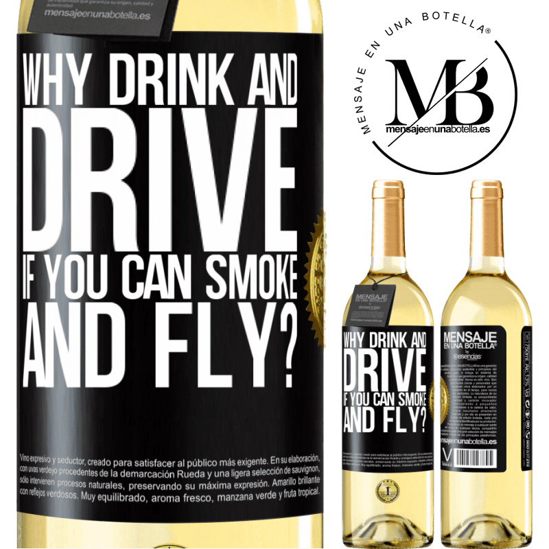 24,95 € Free Shipping | White Wine WHITE Edition why drink and drive if you can smoke and fly? Black Label. Customizable label Young wine Harvest 2020 Verdejo