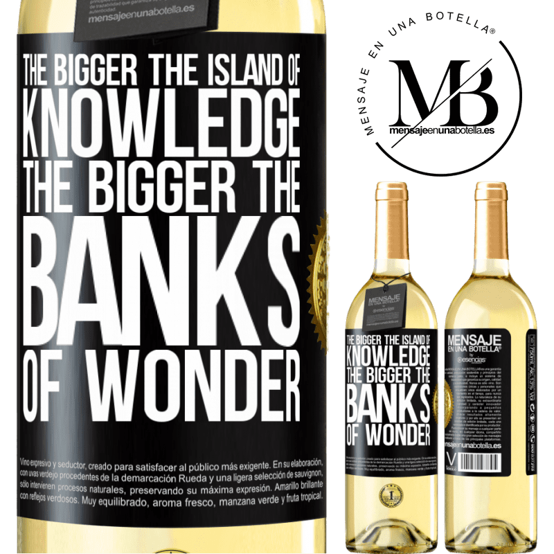 24,95 € Free Shipping | White Wine WHITE Edition The bigger the island of knowledge, the bigger the banks of wonder Black Label. Customizable label Young wine Harvest 2020 Verdejo