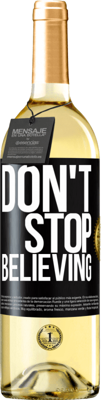 24,95 € Free Shipping | White Wine WHITE Edition Don't stop believing Black Label. Customizable label Young wine Harvest 2020 Verdejo