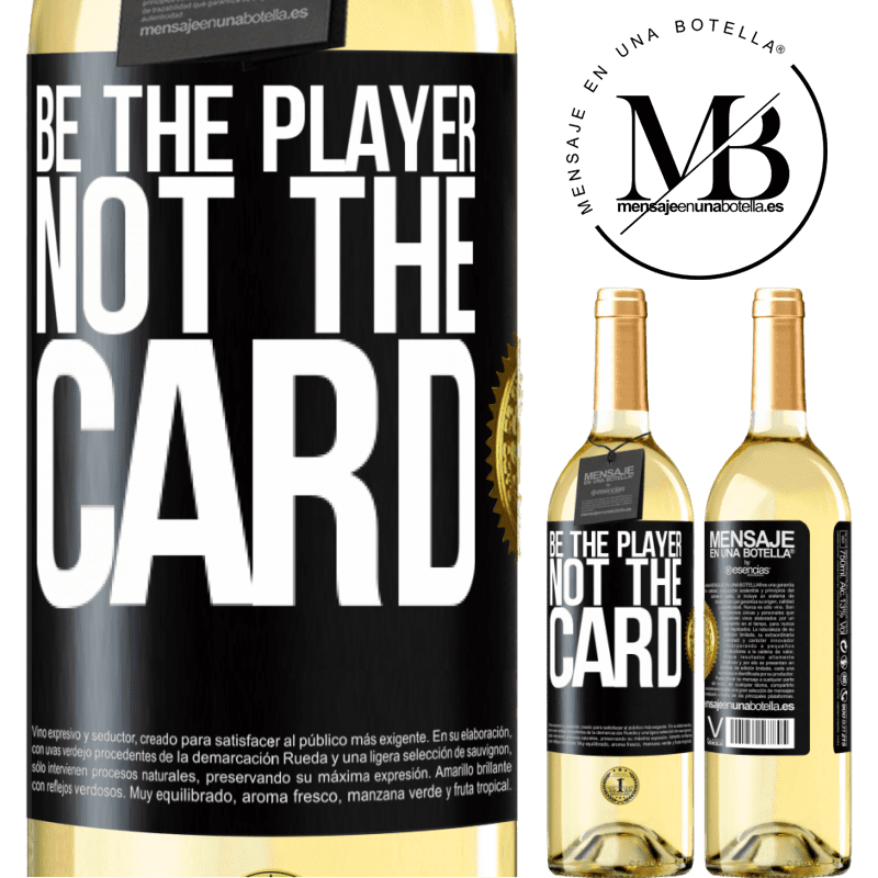24,95 € Free Shipping | White Wine WHITE Edition Be the player, not the card Black Label. Customizable label Young wine Harvest 2020 Verdejo