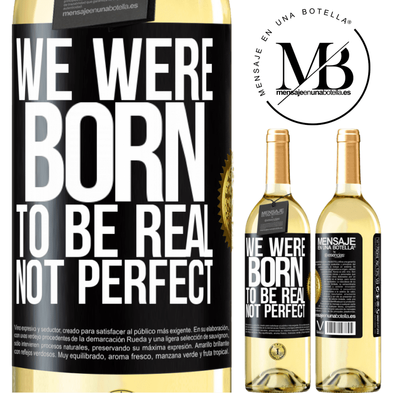 24,95 € Free Shipping | White Wine WHITE Edition We were born to be real, not perfect Black Label. Customizable label Young wine Harvest 2020 Verdejo