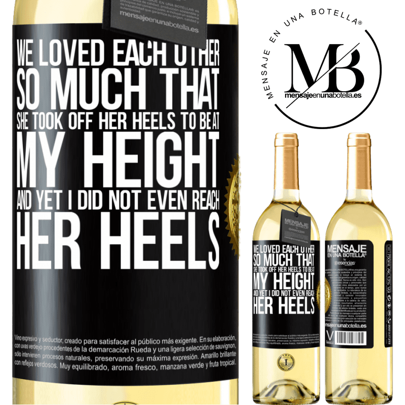 24,95 € Free Shipping | White Wine WHITE Edition We loved each other so much that she took off her heels to be at my height, and yet I did not even reach her heels Black Label. Customizable label Young wine Harvest 2020 Verdejo