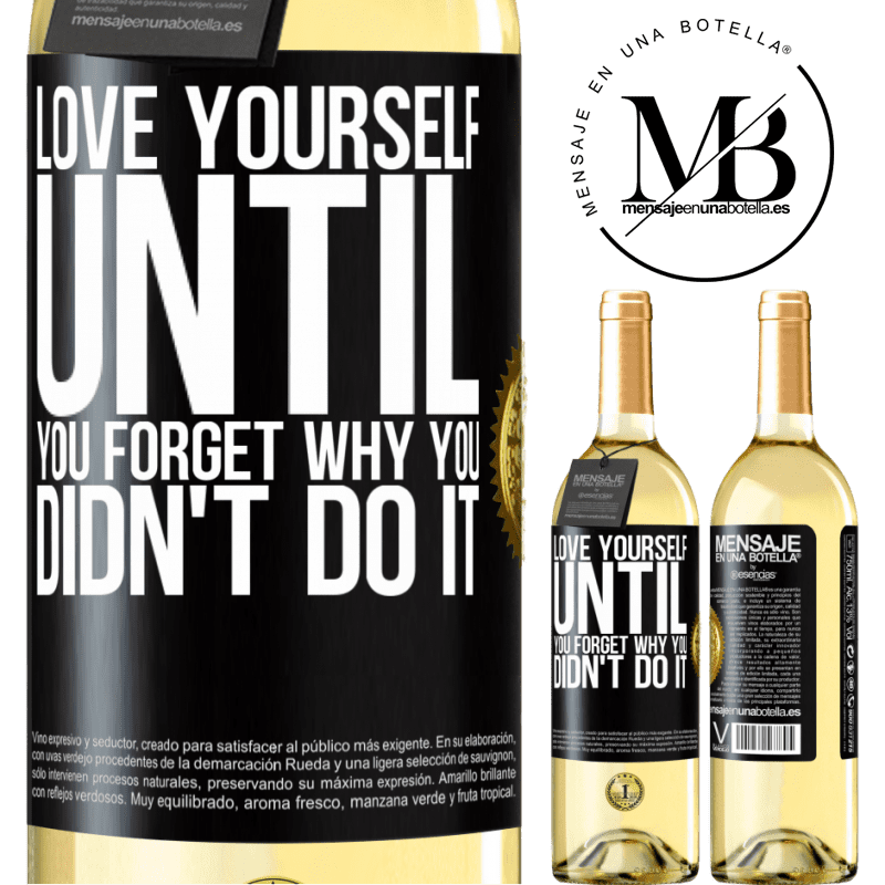 24,95 € Free Shipping   White Wine WHITE Edition Love yourself, until you forget why you didn't do it Black Label. Customizable label Young wine Harvest 2020 Verdejo