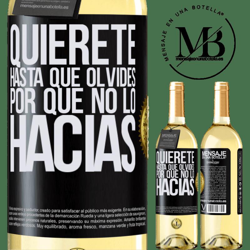 24,95 € Envío gratis   Vino Blanco Edición WHITE Quiérete, hasta que olvides por qué no lo hacías Etiqueta Negra. Etiqueta personalizable Vino joven Cosecha 2020 Verdejo