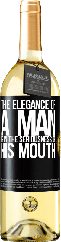 24,95 € Free Shipping | White Wine WHITE Edition The elegance of a man is in the seriousness of his mouth Black Label. Customizable label Young wine Harvest 2020 Verdejo