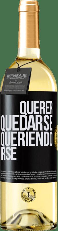 24,95 € Envío gratis | Vino Blanco Edición WHITE Querer quedarse queriendo irse Etiqueta Negra. Etiqueta personalizable Vino joven Cosecha 2020 Verdejo