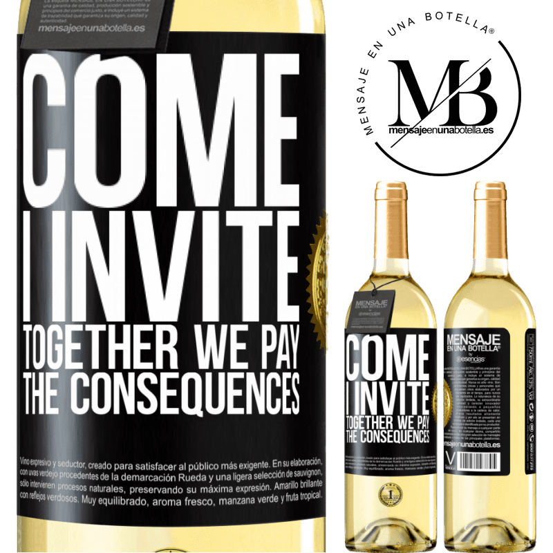 24,95 € Free Shipping | White Wine WHITE Edition Come, I invite, together we pay the consequences Black Label. Customizable label Young wine Harvest 2020 Verdejo