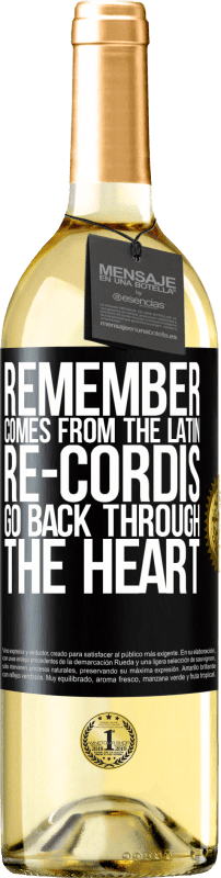 24,95 € Free Shipping | White Wine WHITE Edition REMEMBER, from the Latin re-cordis, go back through the heart Black Label. Customizable label Young wine Harvest 2020 Verdejo