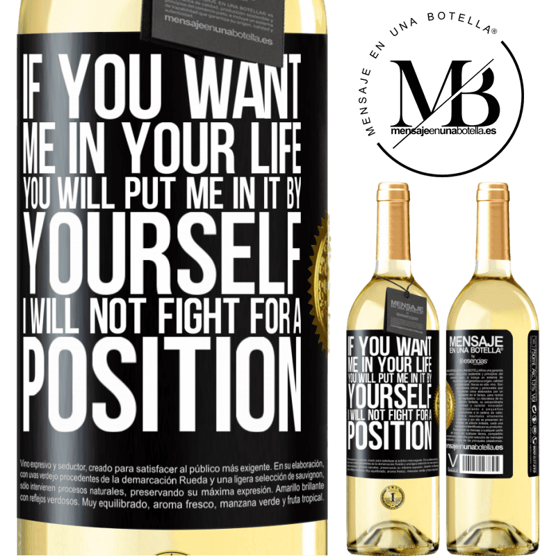 24,95 € Free Shipping   White Wine WHITE Edition If you love me in your life, you will put me in it yourself. I will not fight for a position Black Label. Customizable label Young wine Harvest 2020 Verdejo