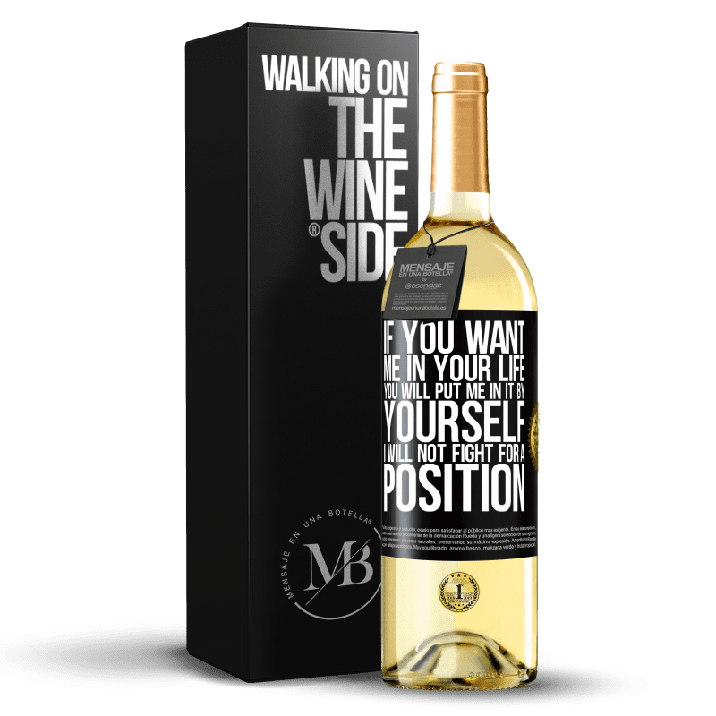 24,95 € Free Shipping | White Wine WHITE Edition If you love me in your life, you will put me in it yourself. I will not fight for a position Black Label. Customizable label Young wine Harvest 2020 Verdejo