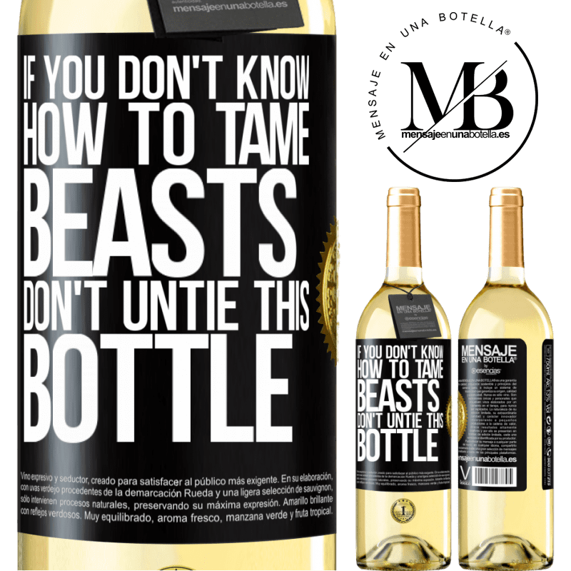 24,95 € Free Shipping   White Wine WHITE Edition If you don't know how to tame beasts don't untie this bottle Black Label. Customizable label Young wine Harvest 2020 Verdejo