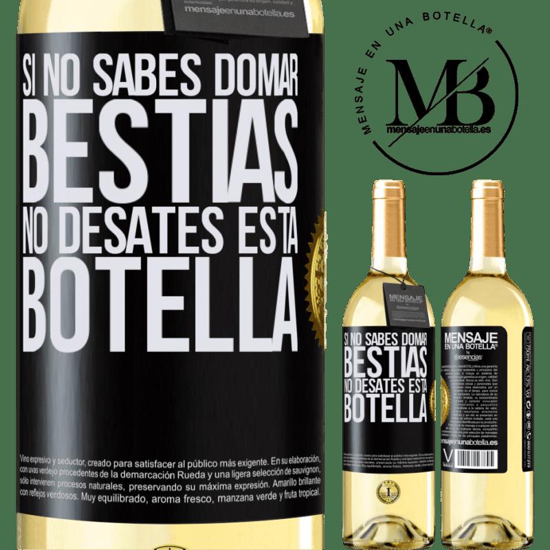 24,95 € Envoi gratuit   Vin blanc Édition WHITE Si vous ne savez pas comment dompter les bêtes, ne détachez pas cette bouteille Étiquette Noire. Étiquette personnalisable Vin jeune Récolte 2020 Verdejo