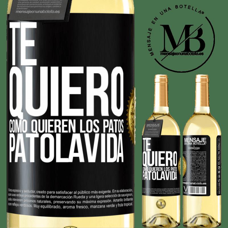 24,95 € Free Shipping | White Wine WHITE Edition TE QUIERO, como quieren los patos. PATOLAVIDA Black Label. Customizable label Young wine Harvest 2020 Verdejo