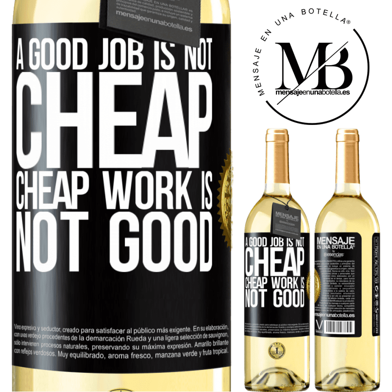 24,95 € Free Shipping | White Wine WHITE Edition A good job is not cheap. Cheap work is not good Black Label. Customizable label Young wine Harvest 2020 Verdejo