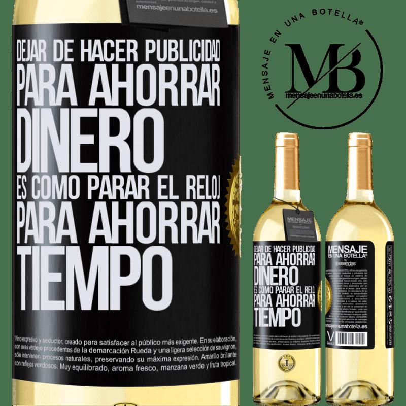 24,95 € Envoi gratuit | Vin blanc Édition WHITE Arrêtez la publicité pour économiser de l'argent, c'est comme arrêter l'horloge pour gagner du temps Étiquette Noire. Étiquette personnalisable Vin jeune Récolte 2020 Verdejo