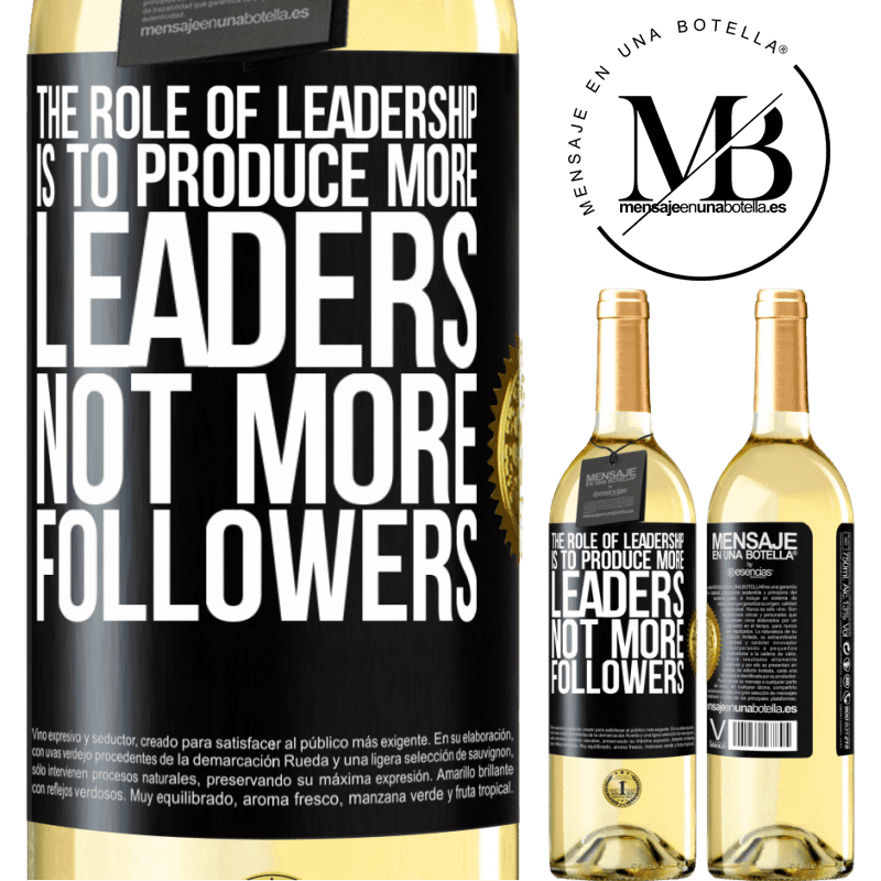 24,95 € Free Shipping   White Wine WHITE Edition The role of leadership is to produce more leaders, not more followers Black Label. Customizable label Young wine Harvest 2020 Verdejo