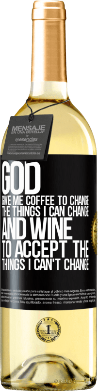 24,95 € Free Shipping | White Wine WHITE Edition God, give me coffee to change the things I can change, and he came to accept the things I can't change Black Label. Customizable label Young wine Harvest 2020 Verdejo