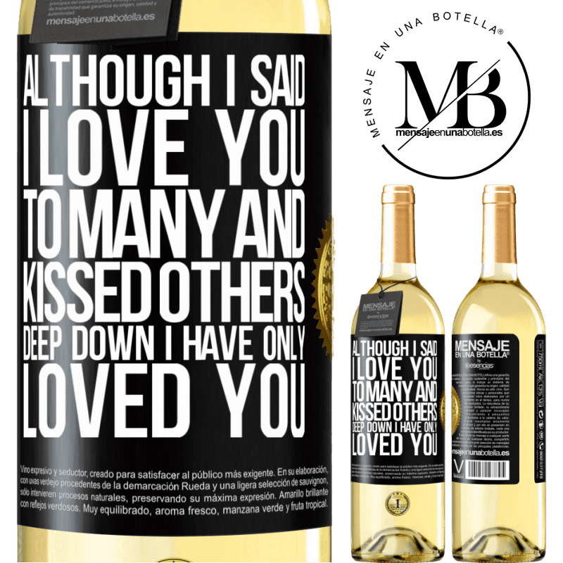 24,95 € Free Shipping   White Wine WHITE Edition Although I said I love you to many and kissed others, deep down I have only loved you Black Label. Customizable label Young wine Harvest 2020 Verdejo