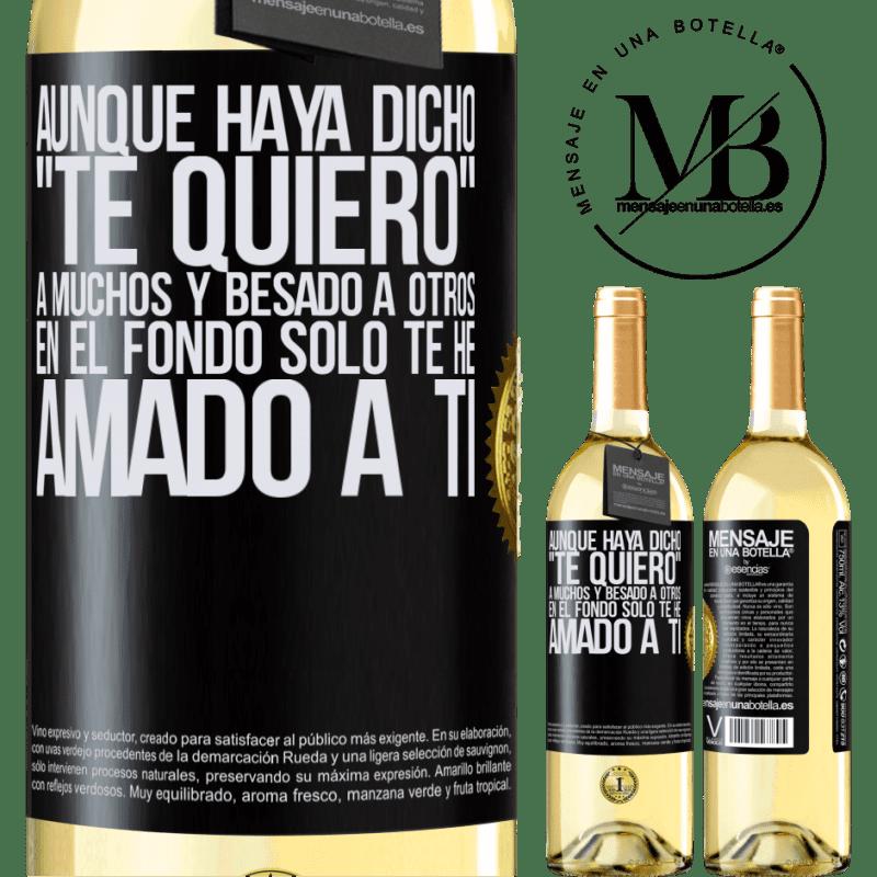 24,95 € Envío gratis   Vino Blanco Edición WHITE Aunque haya dicho te quiero a muchos y besado a otros, en el fondo sólo te he amado a ti Etiqueta Negra. Etiqueta personalizable Vino joven Cosecha 2020 Verdejo