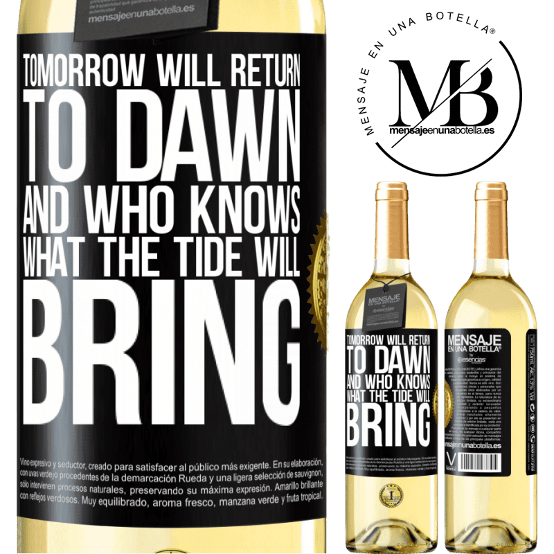 24,95 € Free Shipping | White Wine WHITE Edition Tomorrow will return to dawn and who knows what the tide will bring Black Label. Customizable label Young wine Harvest 2020 Verdejo