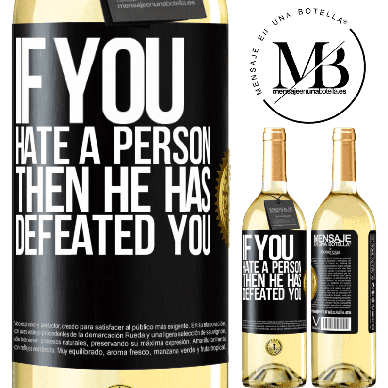 24,95 € Free Shipping | White Wine WHITE Edition If you hate a person, then he has defeated you Black Label. Customizable label Young wine Harvest 2020 Verdejo