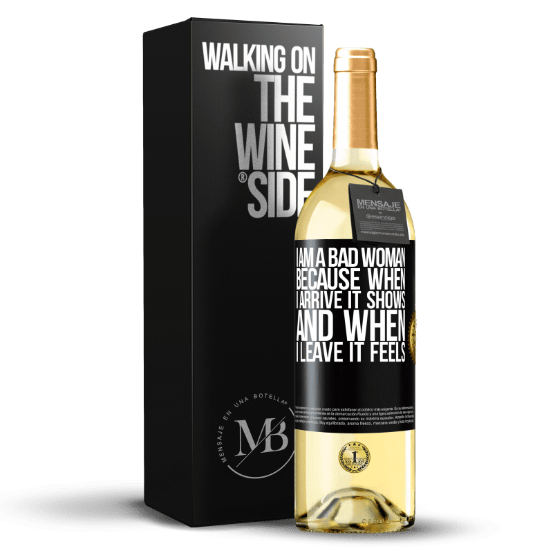 24,95 € Free Shipping   White Wine WHITE Edition I am a bad woman, because when I arrive it shows, and when I leave it feels Black Label. Customizable label Young wine Harvest 2020 Verdejo