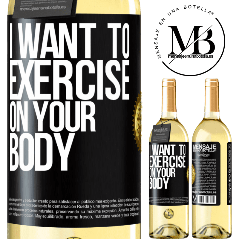 24,95 € Free Shipping | White Wine WHITE Edition I want to exercise on your body Black Label. Customizable label Young wine Harvest 2020 Verdejo