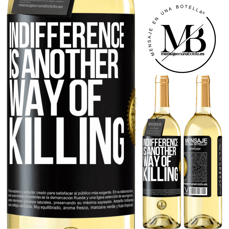 24,95 € Free Shipping | White Wine WHITE Edition Indifference is another way of killing Black Label. Customizable label Young wine Harvest 2020 Verdejo