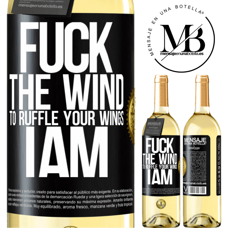 24,95 € Free Shipping | White Wine WHITE Edition Fuck the wind, to ruffle your wings, I am Black Label. Customizable label Young wine Harvest 2020 Verdejo