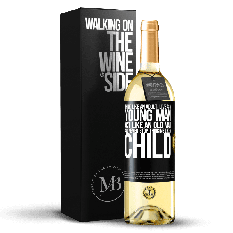 24,95 € Free Shipping | White Wine WHITE Edition Think like an adult, live as a young man, act like an old man and never stop thinking like a child Black Label. Customizable label Young wine Harvest 2020 Verdejo