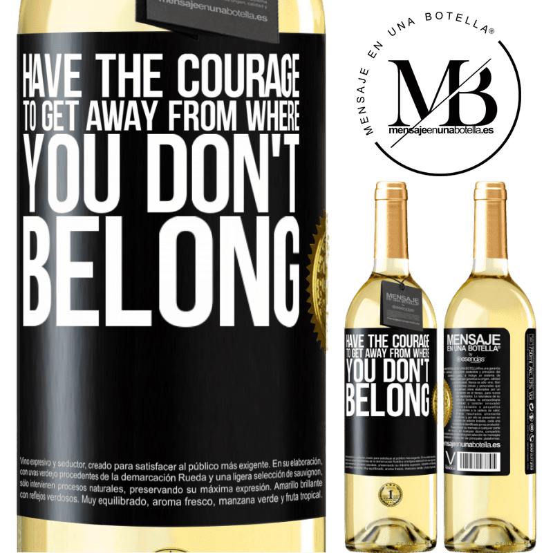 24,95 € Free Shipping   White Wine WHITE Edition Have the courage to get away from where you don't belong Black Label. Customizable label Young wine Harvest 2020 Verdejo