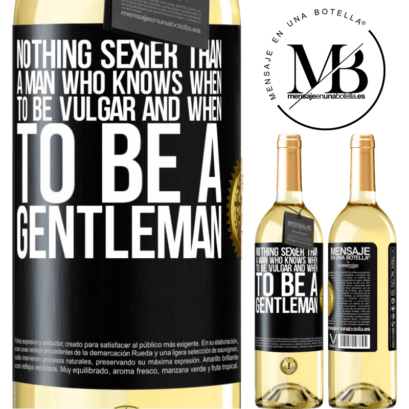 24,95 € Free Shipping   White Wine WHITE Edition Nothing sexier than a man who knows when to be vulgar and when to be a gentleman Black Label. Customizable label Young wine Harvest 2020 Verdejo