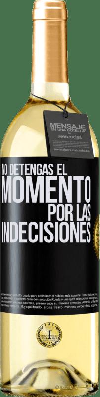 24,95 € Envío gratis | Vino Blanco Edición WHITE No detengas el momento por las indecisiones Etiqueta Negra. Etiqueta personalizable Vino joven Cosecha 2020 Verdejo