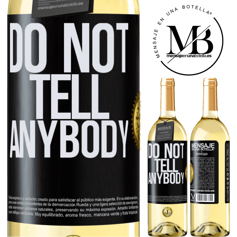 24,95 € Envío gratis | Vino Blanco Edición WHITE Do not tell anybody Etiqueta Negra. Etiqueta personalizable Vino joven Cosecha 2020 Verdejo