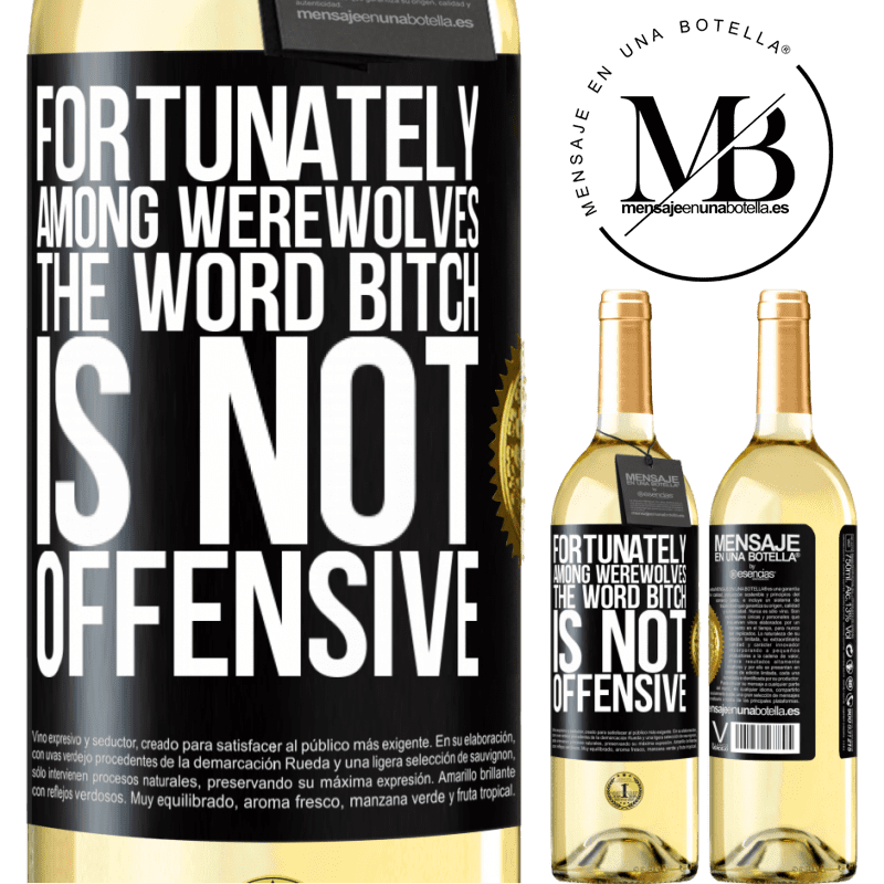 24,95 € Free Shipping | White Wine WHITE Edition Fortunately among werewolves, the word bitch is not offensive Black Label. Customizable label Young wine Harvest 2020 Verdejo