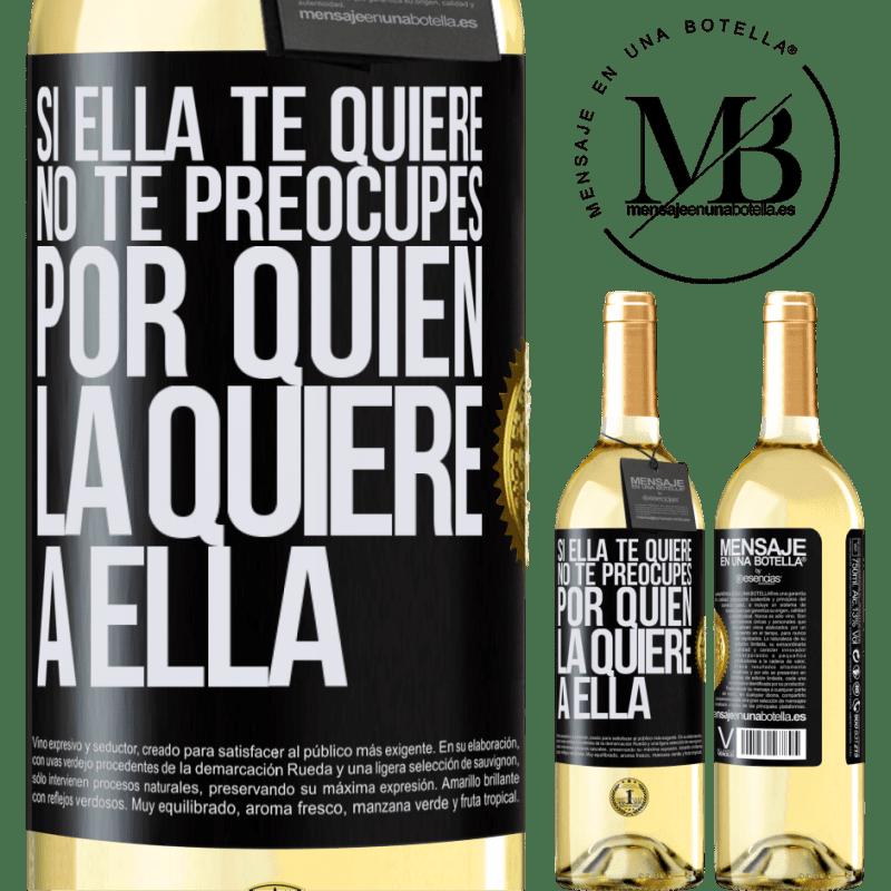24,95 € Envoi gratuit   Vin blanc Édition WHITE Si elle vous aime, ne vous inquiétez pas de savoir qui l'aime Étiquette Noire. Étiquette personnalisable Vin jeune Récolte 2020 Verdejo