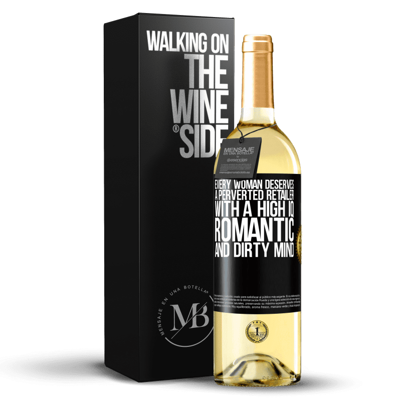 24,95 € Free Shipping | White Wine WHITE Edition Every woman deserves a perverted retailer with a high IQ, romantic and dirty mind Black Label. Customizable label Young wine Harvest 2020 Verdejo