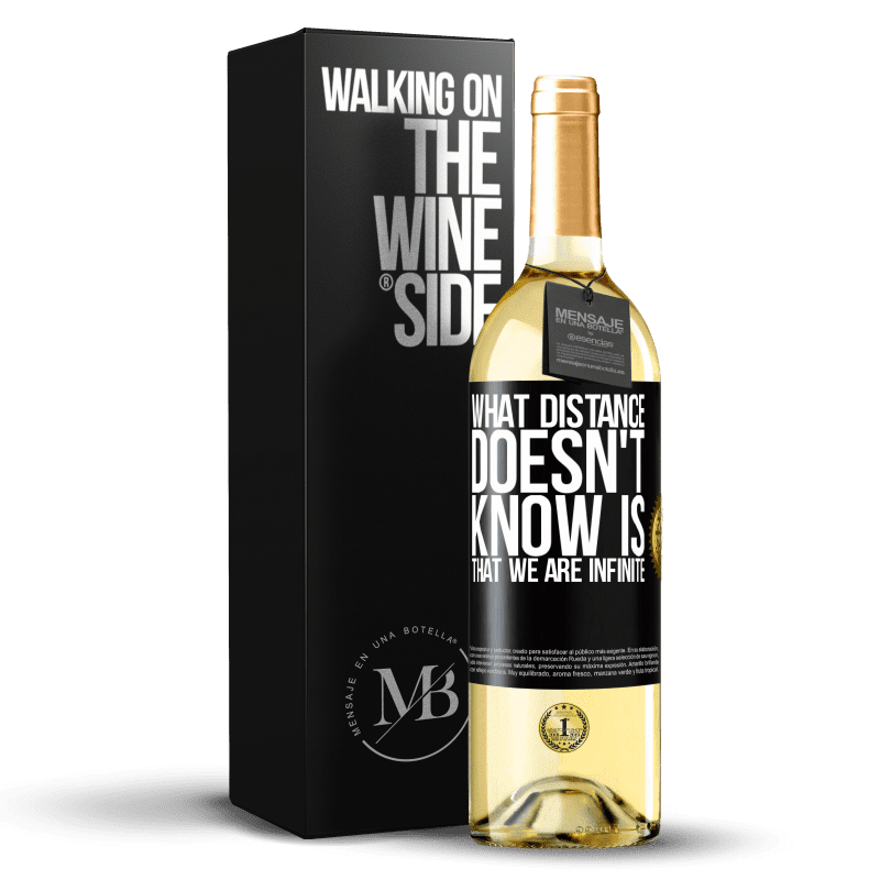 24,95 € Free Shipping | White Wine WHITE Edition What distance does not know is that we are infinite Black Label. Customizable label Young wine Harvest 2020 Verdejo