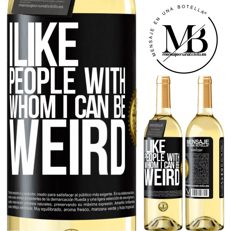 24,95 € Free Shipping | White Wine WHITE Edition I like people with whom I can be weird Black Label. Customizable label Young wine Harvest 2020 Verdejo
