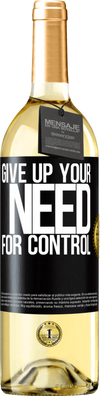 24,95 € Free Shipping | White Wine WHITE Edition Give up your need for control Black Label. Customizable label Young wine Harvest 2020 Verdejo