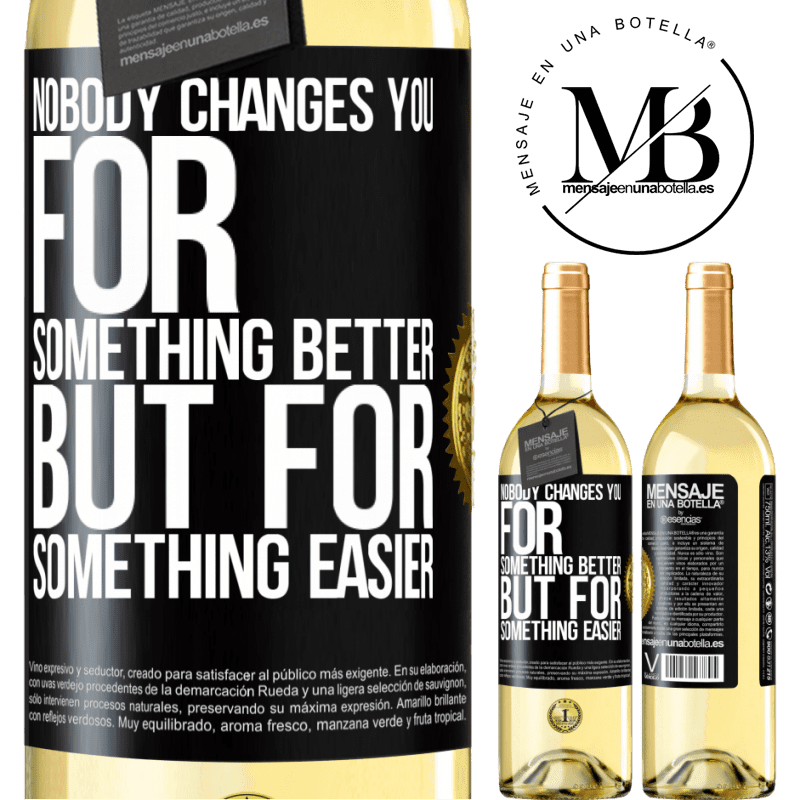 24,95 € Free Shipping   White Wine WHITE Edition Nobody changes you for something better, but for something easier Black Label. Customizable label Young wine Harvest 2020 Verdejo